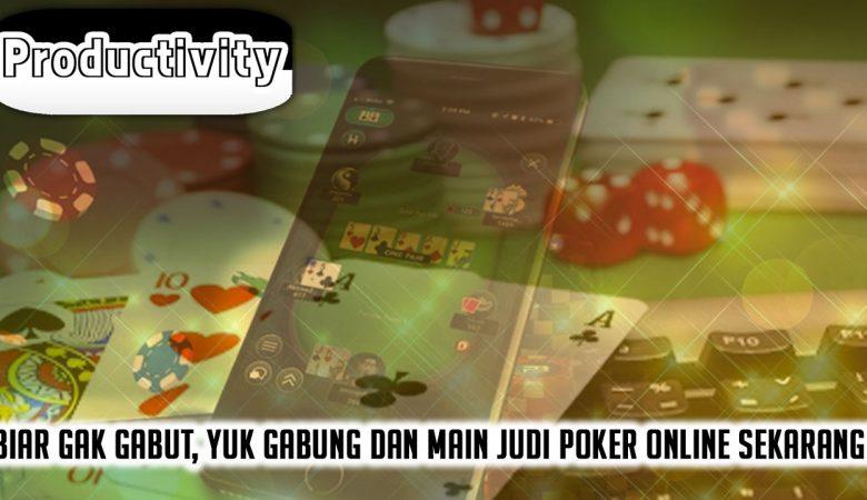 Poker Online Sekarang! Biar Gak Gabut - ProductivityApps