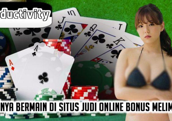 Situs Judi Online 24 Jam Terpercaya Bonus Melimpah - ProductivityApps